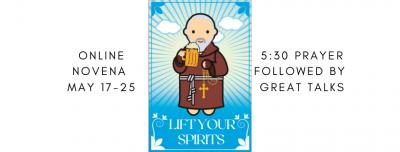 """""""Lift Your Spirits"""" Virtual Novena To St. Pio"""